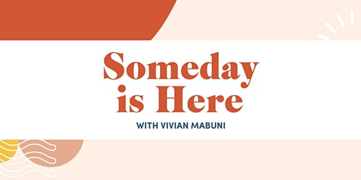Someday is Here Live Event 2020