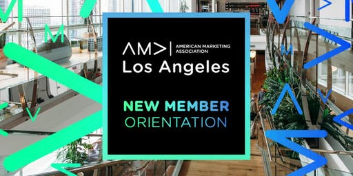 AMA Los Angeles New Member Orientation  & Networking