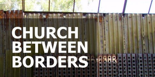 Immigration Workshop: Church Between Borders