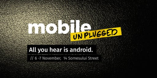 Mobile Unplugged - Android Conference
