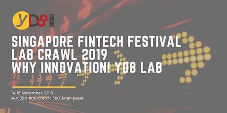 Singapore Fintech Festival Lab Crawl 2019 @ why innovation! YD8 Lab tickets