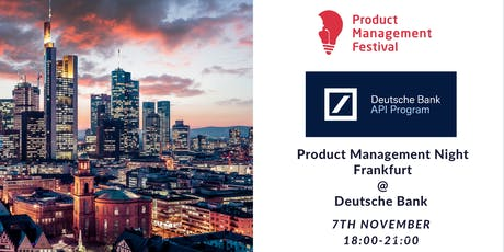 Product Management Night Frankfurt @Deutsche Bank Tickets