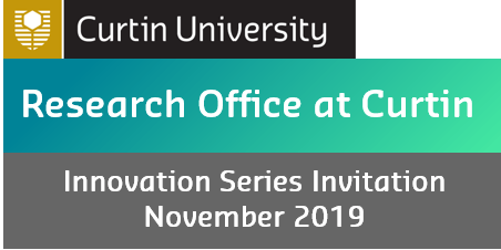 Research Office at Curtin - Innovation Series (November 2019)