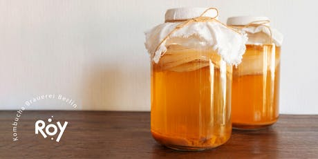 Kombucha Workshop (incl. SCOBY & brewery tour) by ROY Kombucha Tickets