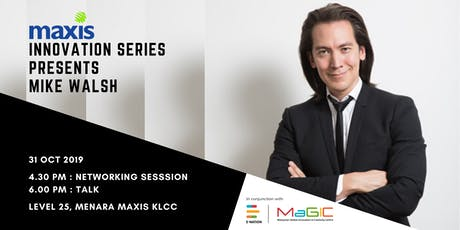 Maxis presents Mike Walsh, Futurist & CEO of Tomorrow tickets