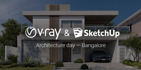 V-Ray & SketchUp Architecture Day Bangalore 2019 tickets