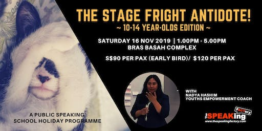 The Stage Fright Antidote!: 10-14 Year-Olds Edition ~ A Public Speaking School Holiday Programme