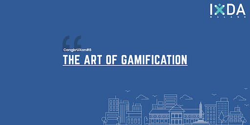 CangkrUXan#8 The Art of Gamification