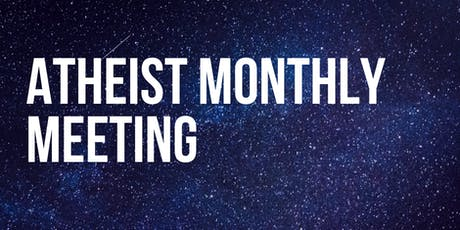 Atheists Monthly Meeting tickets