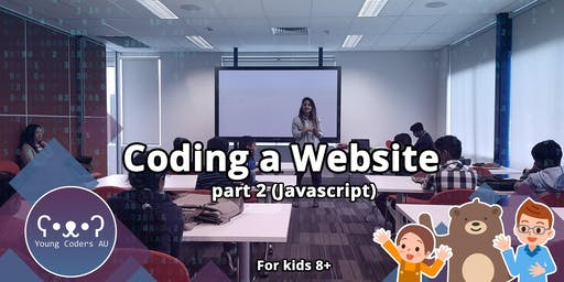 Young Coders AU - Coding a Website Part 2 (Javascript)
