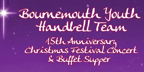 Bournemouth Youth Handbell Team - 15th Anniversary Christmas Concert. tickets