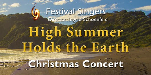 High Summer Holds the Earth — Christmas Concert