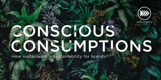 INSPIRATION SESSION: Conscious Consumptions