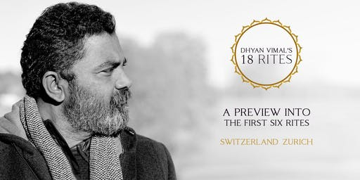 Preview into Dhyan Vimal's First 6 Rites - Zurich