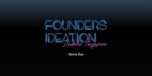 Founders Ideation Incubation Programme - Demo Day