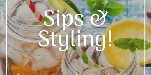 Sips & Styling