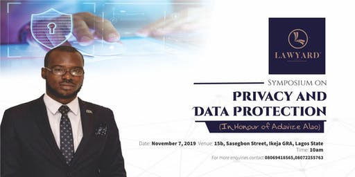Lawyard Symposium on Privacy  & Data Protection (In Honour of Adavize Alao)