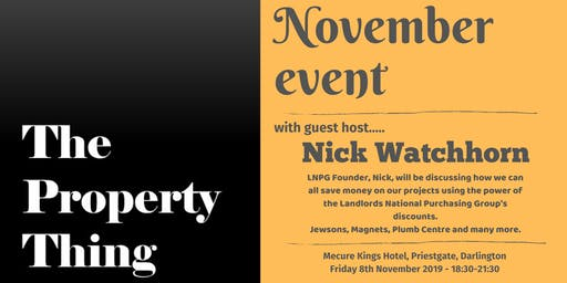 The Property Thing November with guest host - Nick Watchhorn (LNPG)