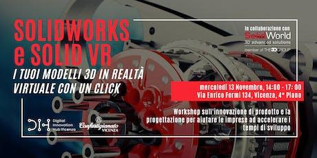 SOLIDWORKS e SOLID VR: i tuoi modelli 3D in realtà virtuale con  un click biglietti