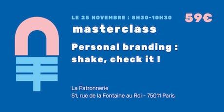 Masterclass : Personal Branding : shake, check it !  billets