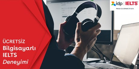 IDP'den Ücretsiz Bilgisayarlı IELTS Deneyimleme Seansı - İSTANBUL tickets