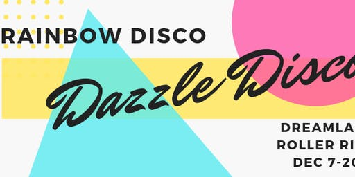 Rainbow Dazzle Disco Skate Party at Dreamland Roller Rink City Point ( 7+