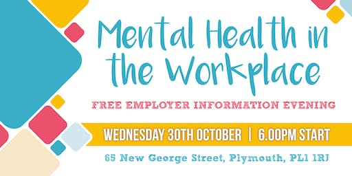Mental Health in the Workplace FREE Employer Information Evening