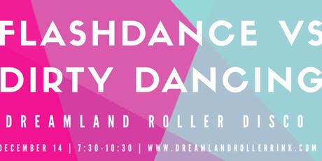 Flashdance vs. Dirty Dancing Dreamland  Roller Disco at City Point (21+) tickets