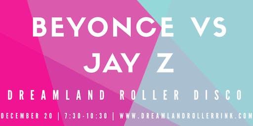 Beyoncé  vs. Jay Z Dreamland Roller Disco at City Point (21+)