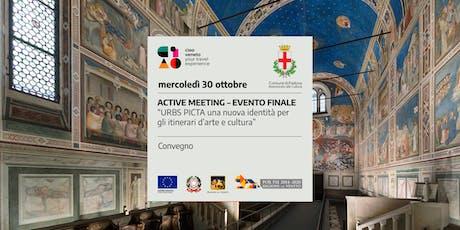 """ACTIVE MEETING – EVENTO FINALE """"URBS PICTA: una nuova identità per gli itinerari d'arte e cultura"""" biglietti"""