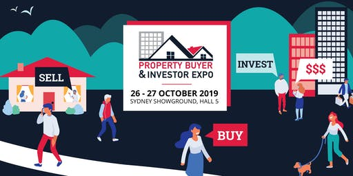 Property Buyer & Investor Expo 26 & 27 Oct 2019 - FREE TICKETS (Win $10k)