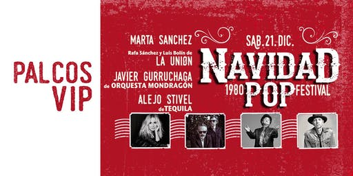 PALCOS VIP para Navidad 1980 Pop Festival