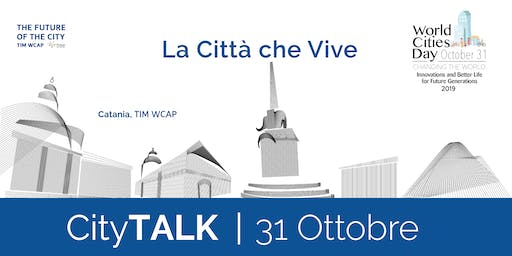 City Talk #7 - Speciale World Cities Day - La Città che Vive