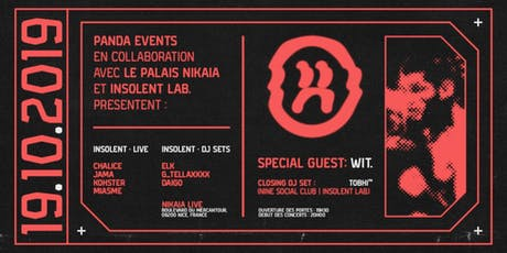 INSOLENT lab. + WIT. • 19 Octobre • Nikaia Live • Nice tickets