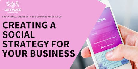 CREATING A SOCIAL STRATEGY FOR YOUR BUSINESS tickets