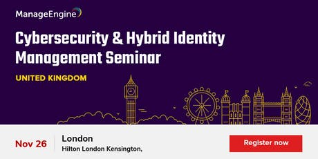 Cybersecurity & Hybrid Identity Management Seminar, London tickets