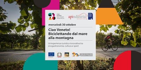 Ciao Veneto! Biciclettando dal mare alla montagna biglietti