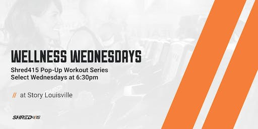 Shred at Story - Wellness Wednesday Series