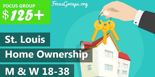 Focus Group on Home Ownership in St. Louis – $125+