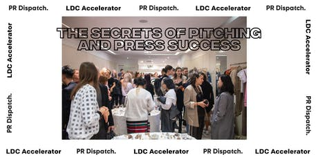 LDC Accelerator x PR Dispatch: The Secrets of Pitching and PR Success tickets