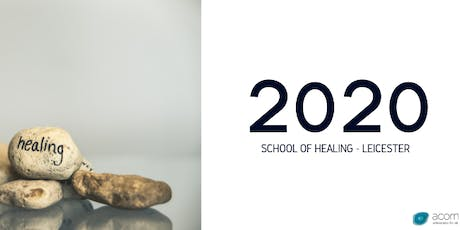 School of Healing - Leicester tickets