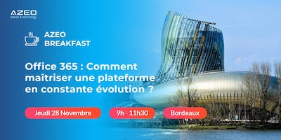 AZEO Breakfast Bordeaux : Matinée Office 365