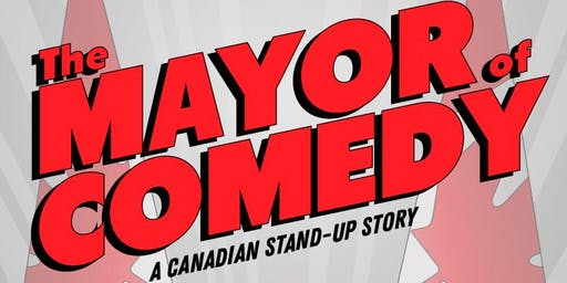 The Mayor of Comedy - Toronto Preview Screening - November 14 @9pm