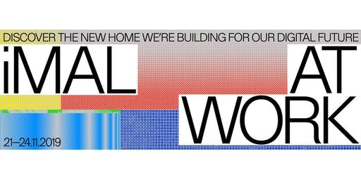 iMAL at Work - Friday 22 November