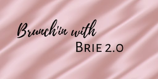 Brunch'in With Brie 2.0