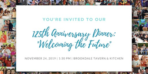 """125th Anniversary Dinner: """"Welcoming the Future"""""""