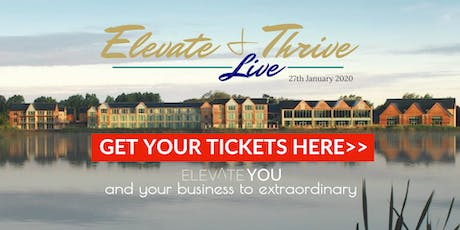 Elevate & Thrive LIVE | Event for entrepreneurs: Focusing your mindset & grow your business tickets