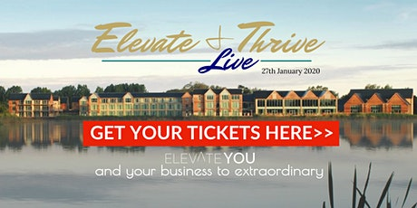 Elevate & Thrive LIVE   Event for entrepreneurs: Focusing your mindset & grow your business tickets