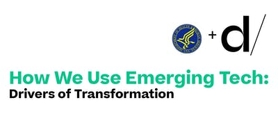 Dcode & HHS OCIO - How We Use Emerging Tech: Drivers of Transformation