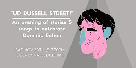 """Up Russell Street!"" Celebrating Dominic Behan through Stories & Song tickets"